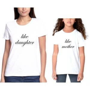 T-shirt για την Μαμά και την Κόρη like daughter - like mother